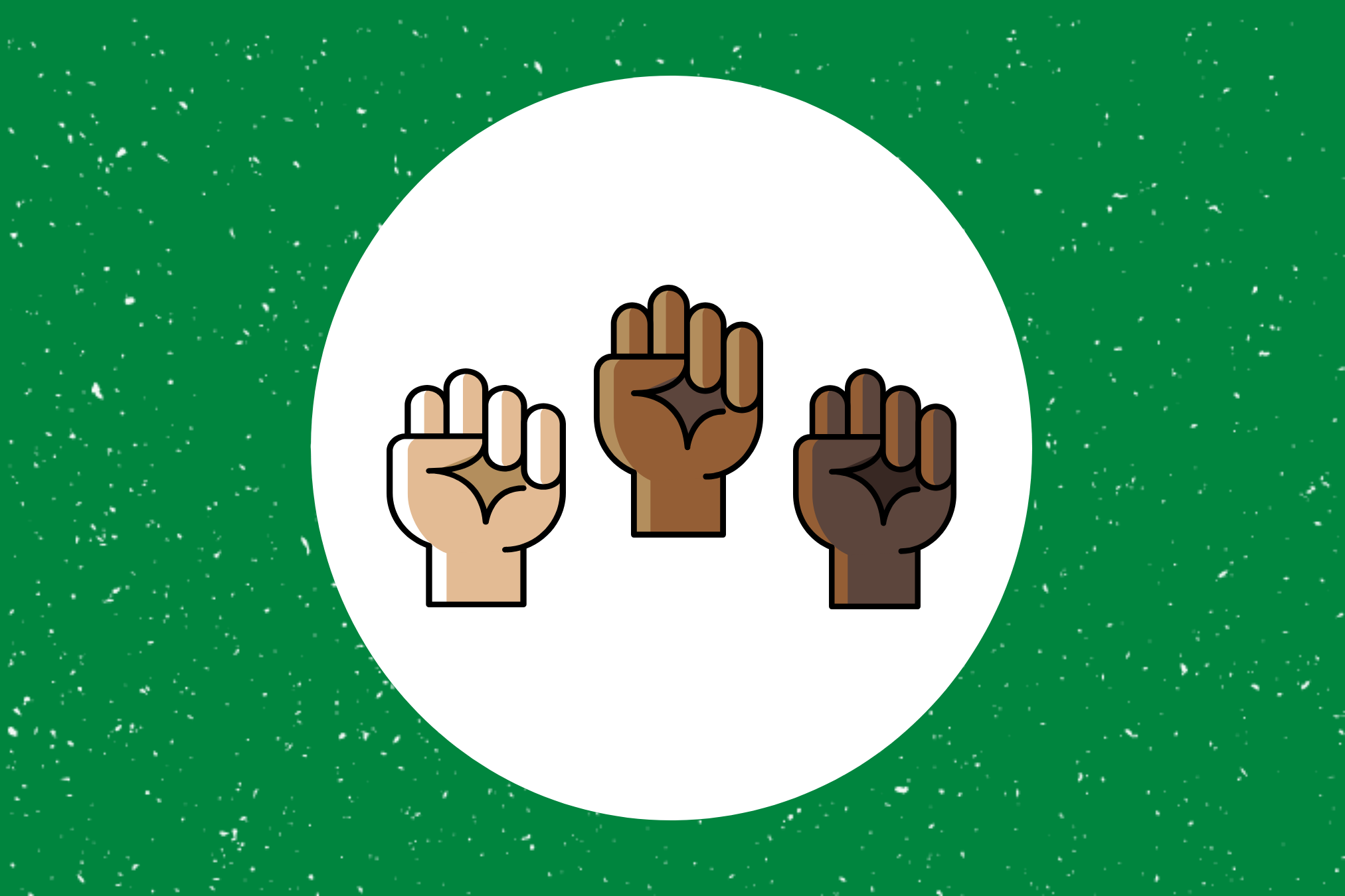 three fists of varying skin colors raised in protest and solidarity on a green background