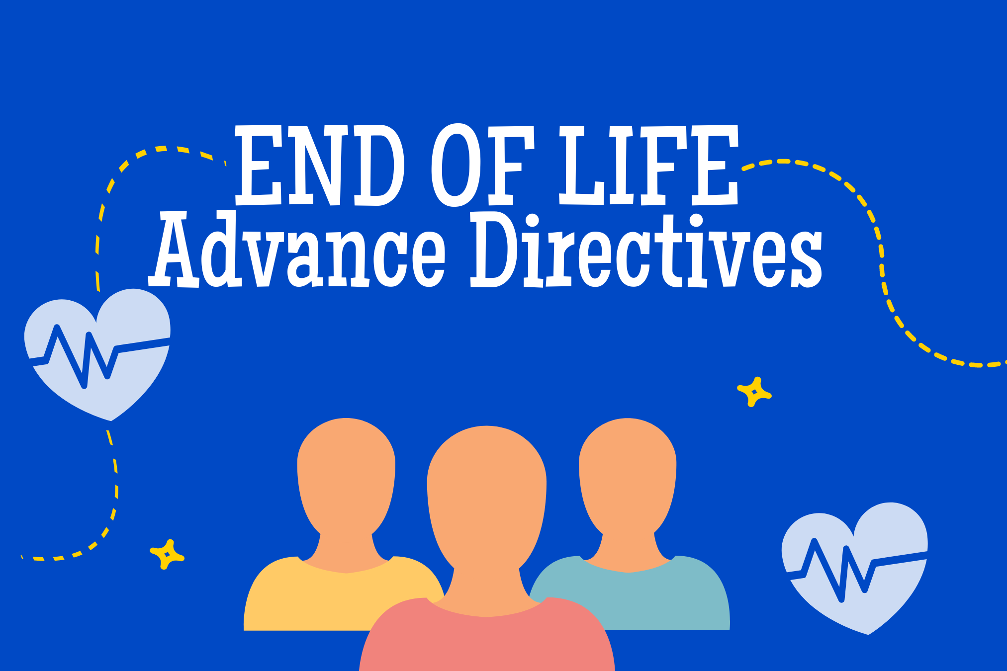 End of Life Advance Directives