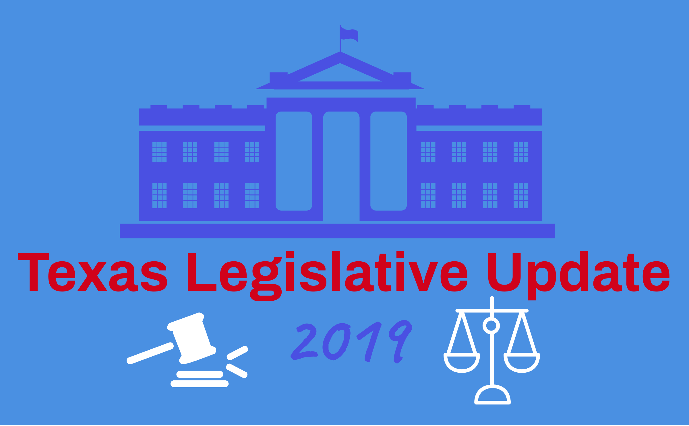 2019 Texas Legislative Update